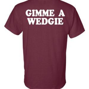 Gildan – DryBlend 50/50 T-Shirt – Gimme a Wedgie